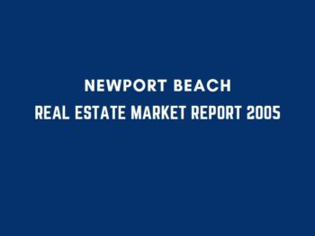 Newport Beach real estate market report 2005