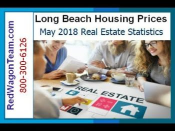 Long Beach Housing Prices May 2018 Jay Valento