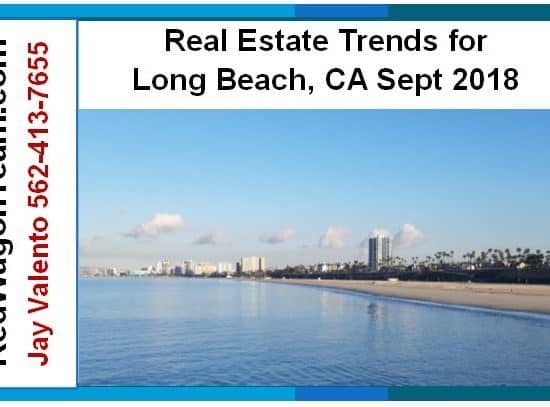 Real Estate Trends for Long Beach CA Sept 2018