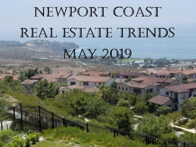 Newport Coast Housing Market May 2019