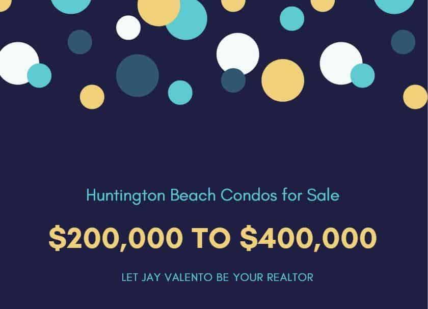 Huntington Beach Condos $200000 to $400000
