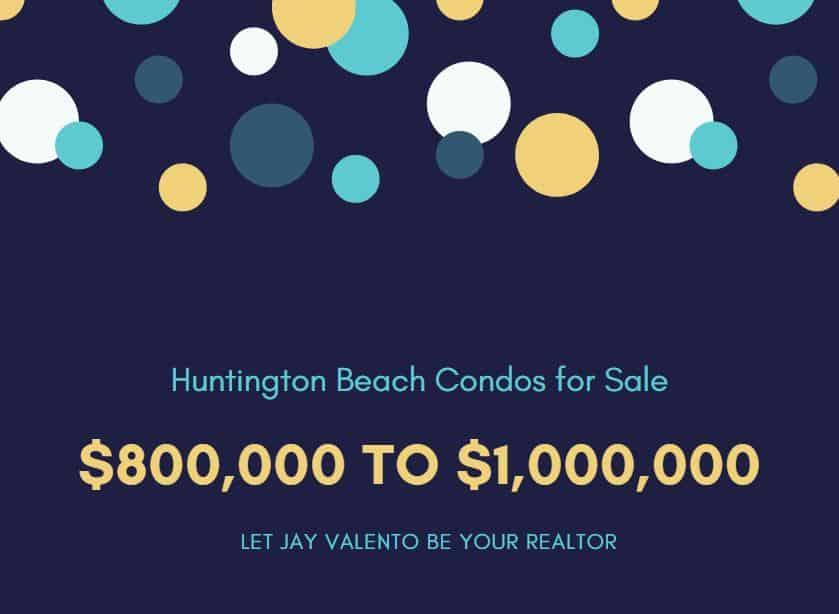 Huntington Beach Condos 800000 to 1000000