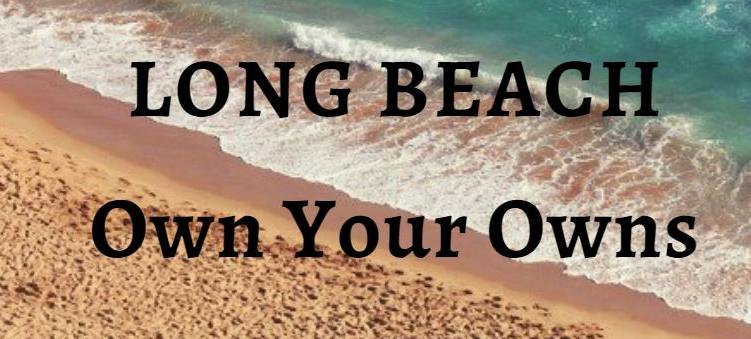 Long Beach Own Your Owns