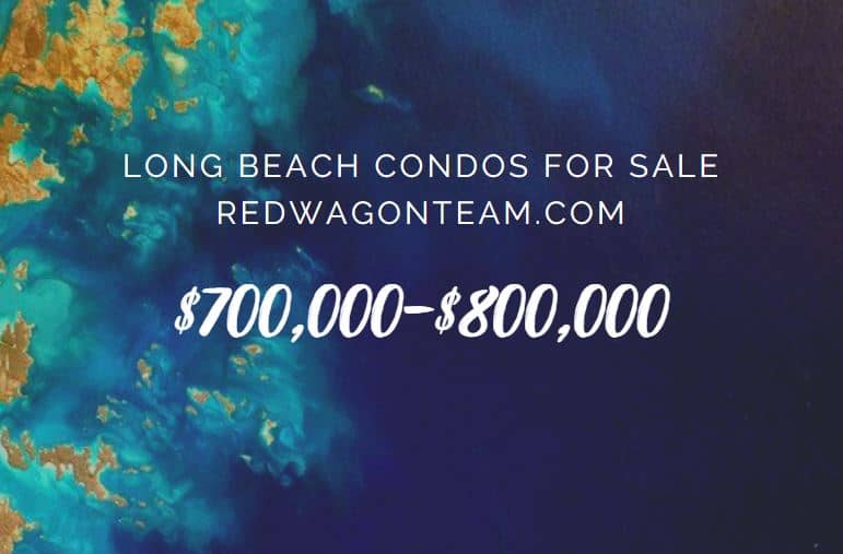 Long Beach condos 700000 to 800k