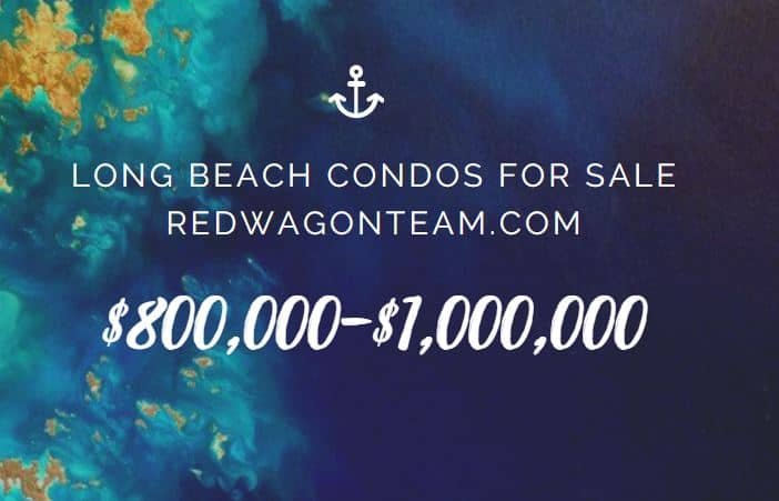 Long Beach condos 800000 to 1 million