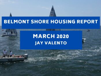 Belmont Shore Housing Pricing March 2020 Jay Valento