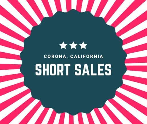 Corona Short Sales California