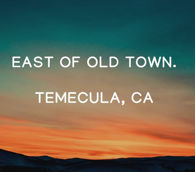 East of Old Town Temecula CA