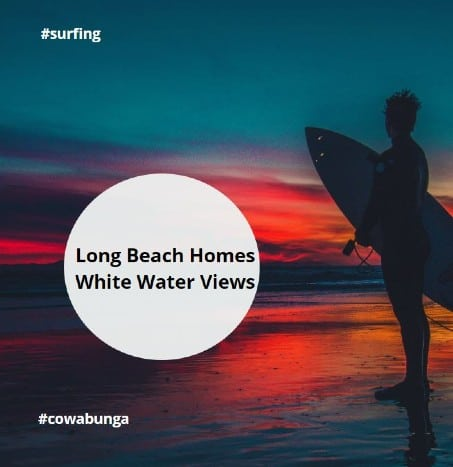 Long Beach Homes White Water Views Sand