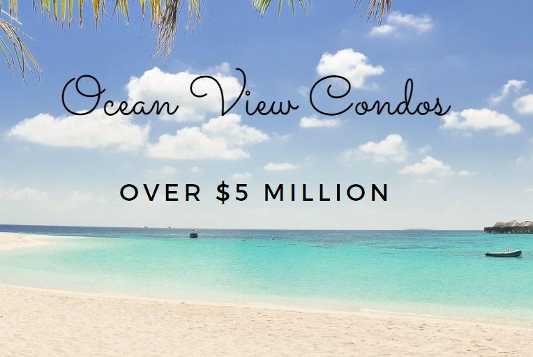 Ocean view condos over 5 million dollars