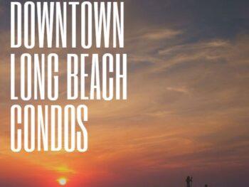 Downtown Long Beach Condos