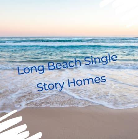 Long Beach Single Story Homes 2020