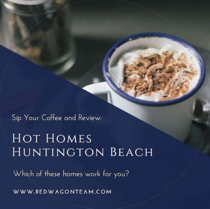Hot Homes in Huntington Beach Surf City