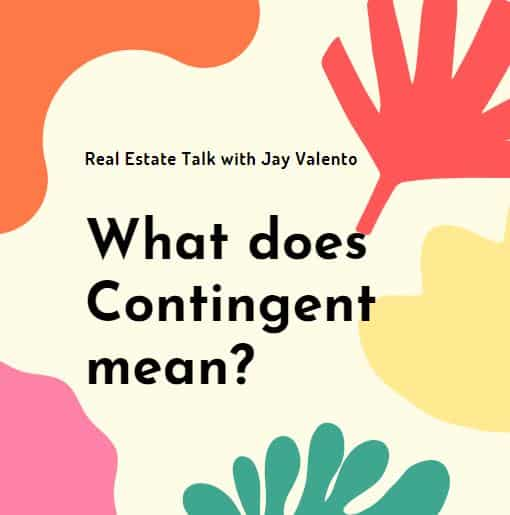 What does contingent mean in California real estate?