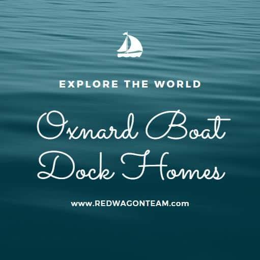 Oxnard boat dock homes - Oxnard Real Estate