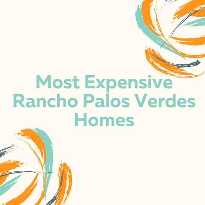 Most expensive Rancho Palos Verdes Homes