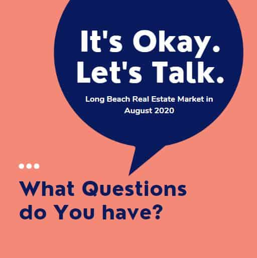 Long Beach Real Estate Trends August 2020  Questions