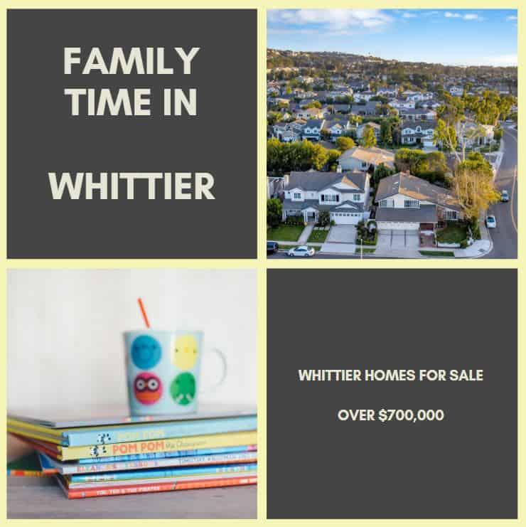 Whittier Homes over $700,000
