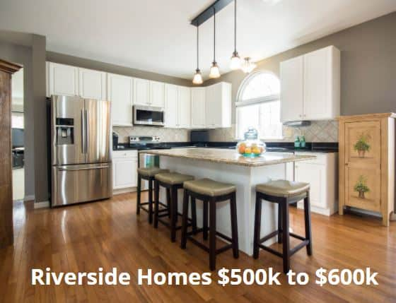 Homes for Sale in Riverside 500000 to 600k