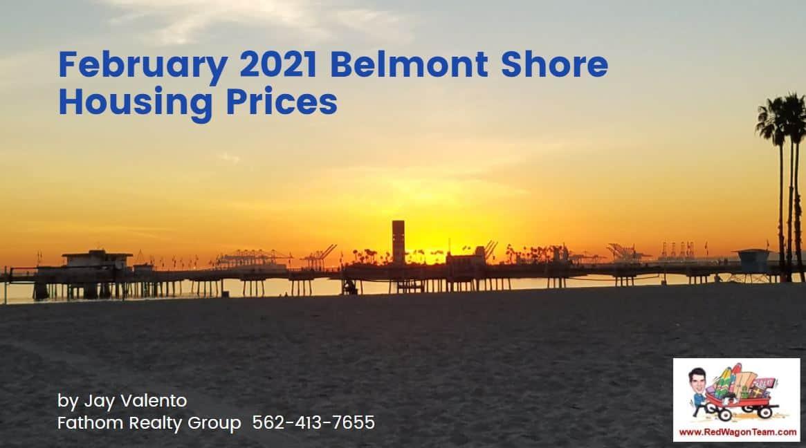 Belmont Shore Housing February 2021