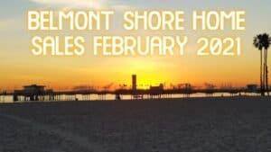 Belmont Shore Housing February 2021 by Jay Valento.