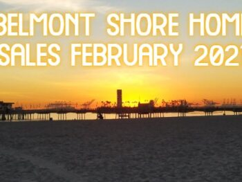 Belmont Shore Housing February 2021 by Jay Valento.